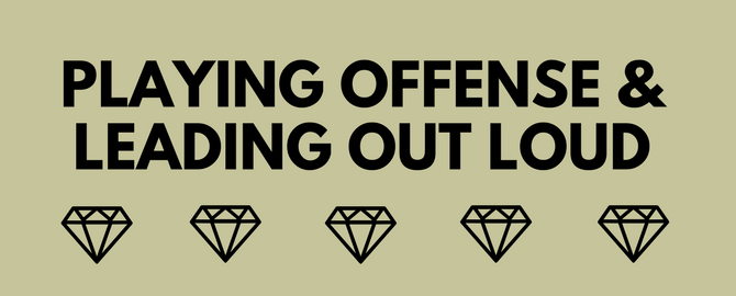 How I Built My Business To Black Diamond: Leading Out Loud & Playing Offense