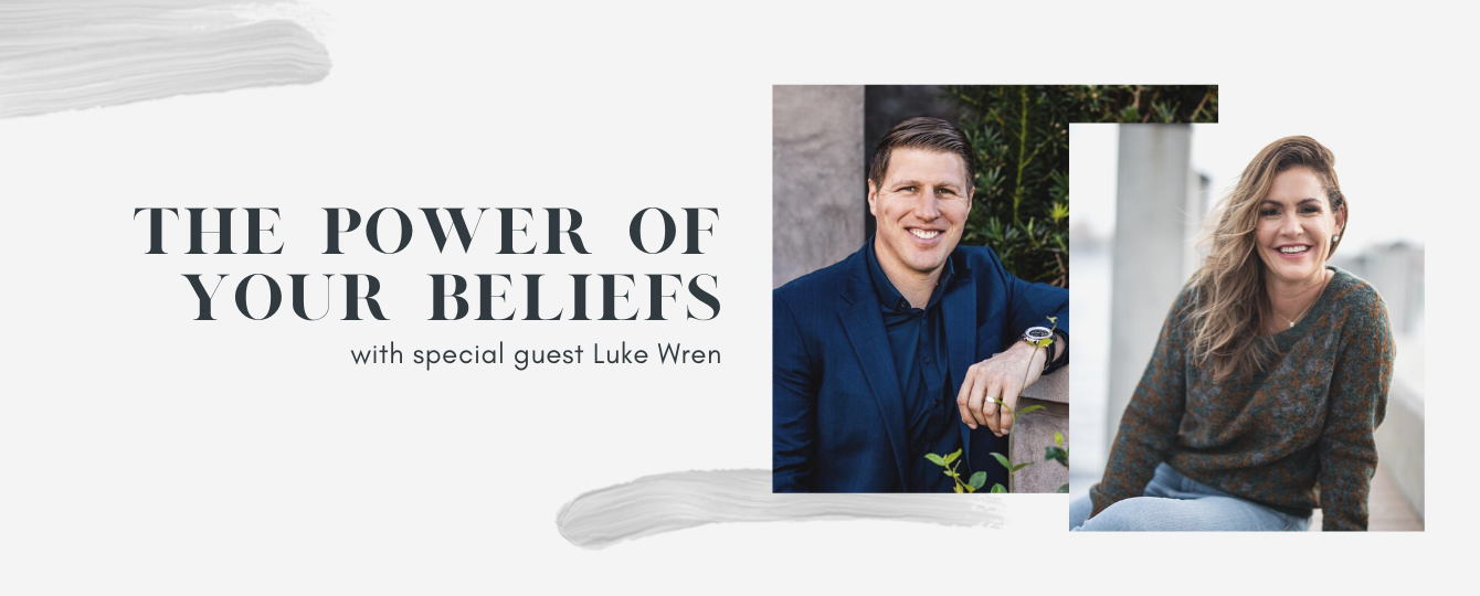 The Power of Your BELIEFS (with special guest Luke Wren!)