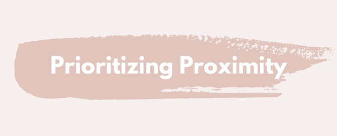 Why We Need to Prioritize Proximity More Than Ever
